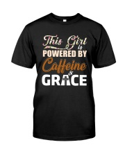 This girl is powered by caffeine and Grace Classic T-Shirt front