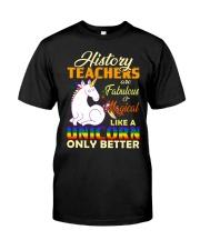 History Teachers Like A Unicorn Classic T-Shirt front