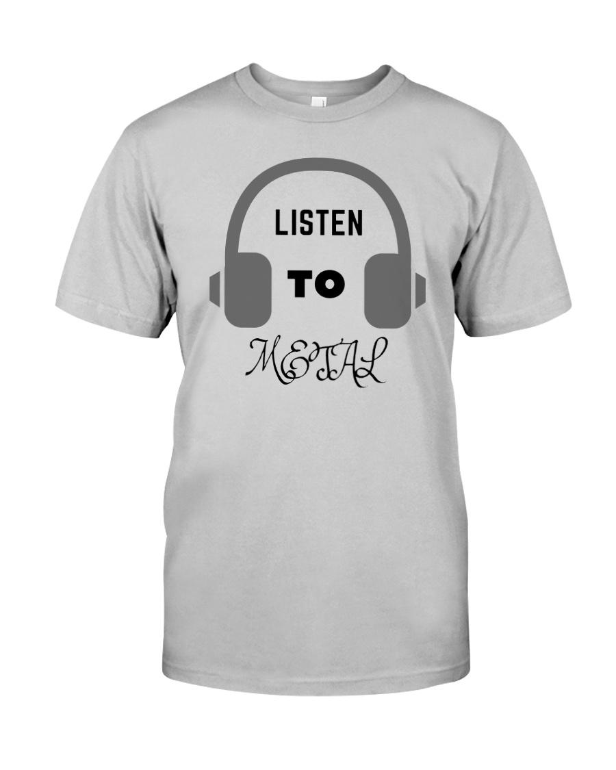 Listen To Metal T-Shirt Classic T-Shirt
