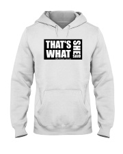 Thats what she said  Hooded Sweatshirt thumbnail