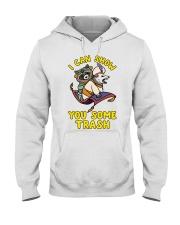 I CAN SHOW YOU SOME TRASH  Hooded Sweatshirt thumbnail