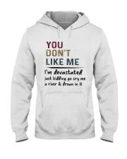 You don't like me I'm devastated  Hooded Sweatshirt thumbnail