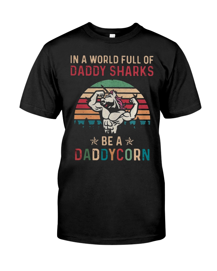 BE A DADDYCORN Classic T-Shirt