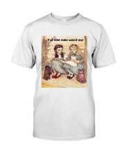 i've seen some weird shit Classic T-Shirt thumbnail