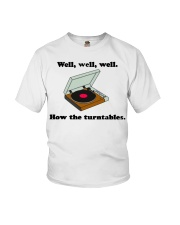 well well well how the turntables Youth T-Shirt thumbnail