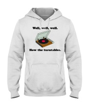 well well well how the turntables Hooded Sweatshirt thumbnail