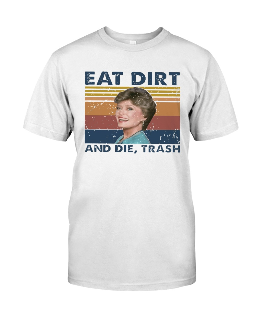 Eat Dirt And Die Trash Classic T-Shirt