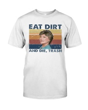 Eat Dirt And Die Trash Classic T-Shirt front