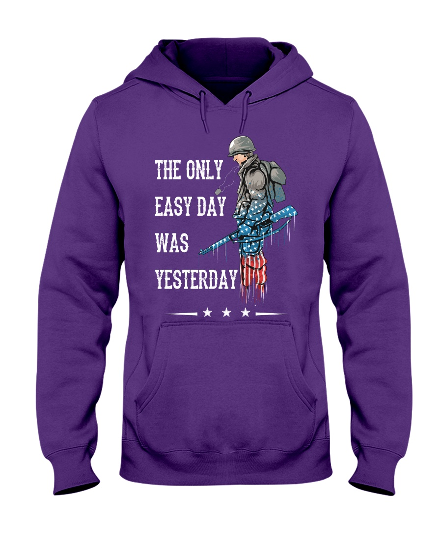 Only Easy Day Was Yesterday For A Veteran Hooded Sweatshirt