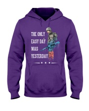 Only Easy Day Was Yesterday For A Veteran Hooded Sweatshirt front
