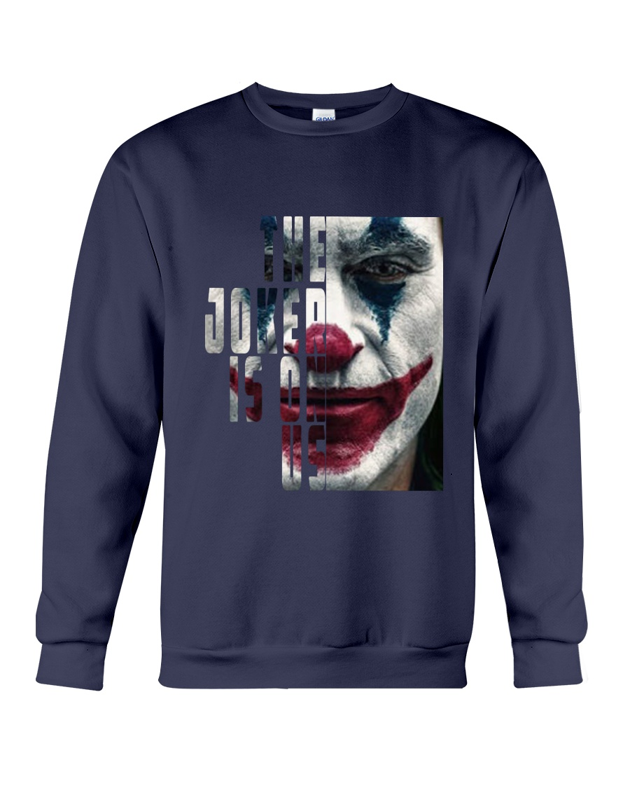 The joker is on us  Crewneck Sweatshirt