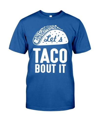Let's Tacos Bout It Shirt