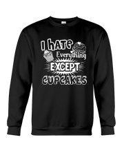 I Hate Everything Except Cupcakes Shirt Crewneck Sweatshirt thumbnail