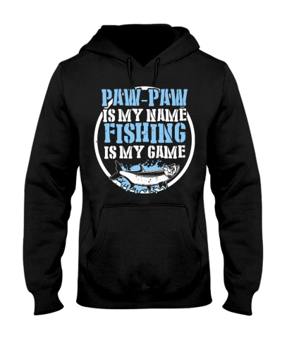 Paw Paw Is My Name Fishing Is My Game Shirt