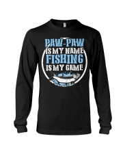Paw Paw Is My Name Fishing Is My Game Shirt Long Sleeve Tee thumbnail