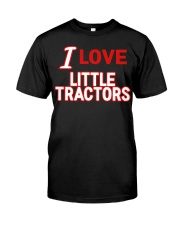 I Love Little Tractors Shirt Classic T-Shirt front