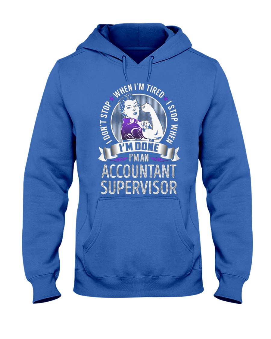 Accountant Supervisor Never Stop Hooded Sweatshirt