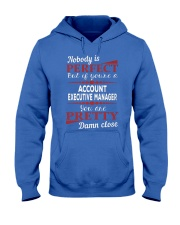 Account Executive Manager Damn Close Hooded Sweatshirt front