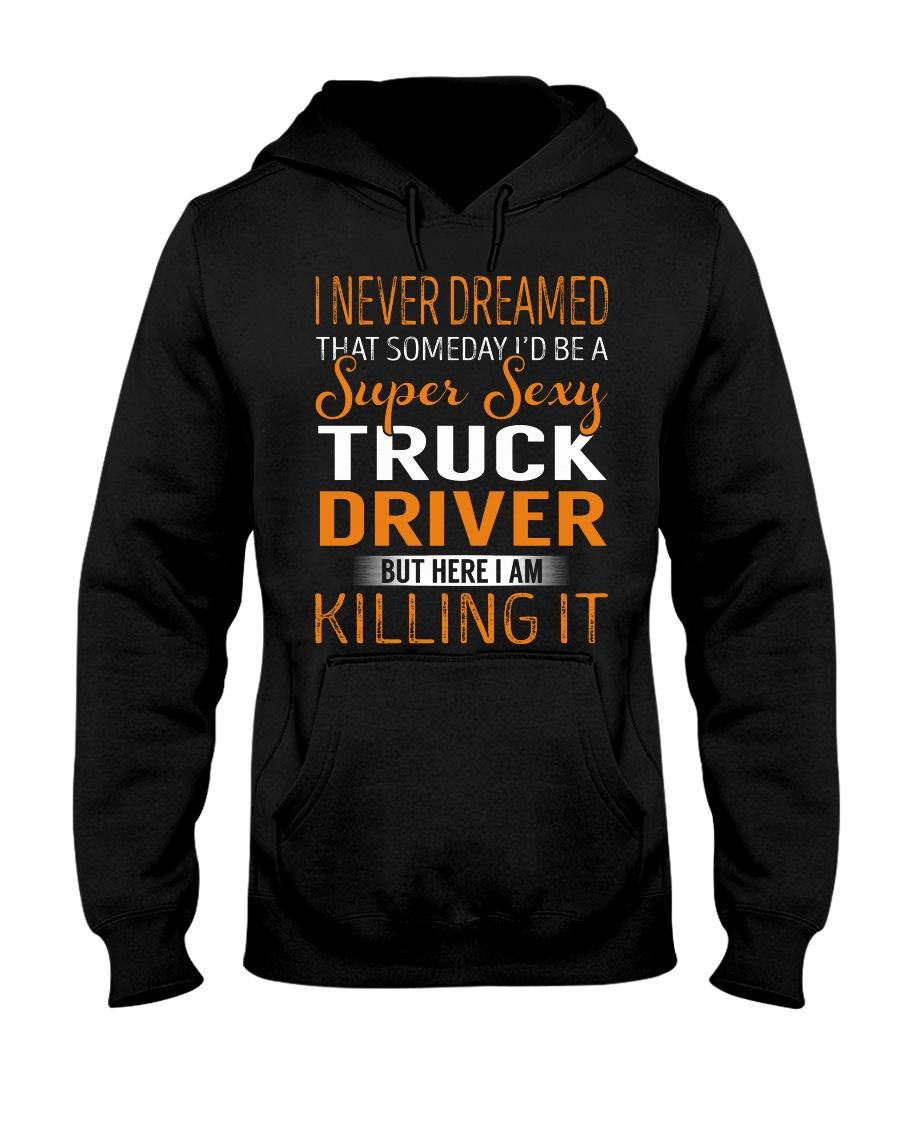 Truck Driver - Super Sexy Job Hooded Sweatshirt