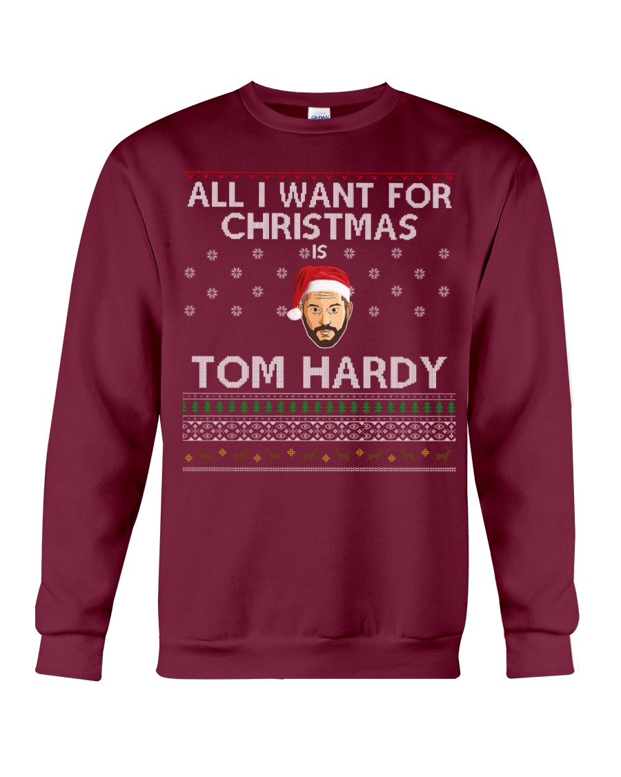 Ltd Edition All I Want For Christmas Is Tom Hardy Crewneck Sweatshirt