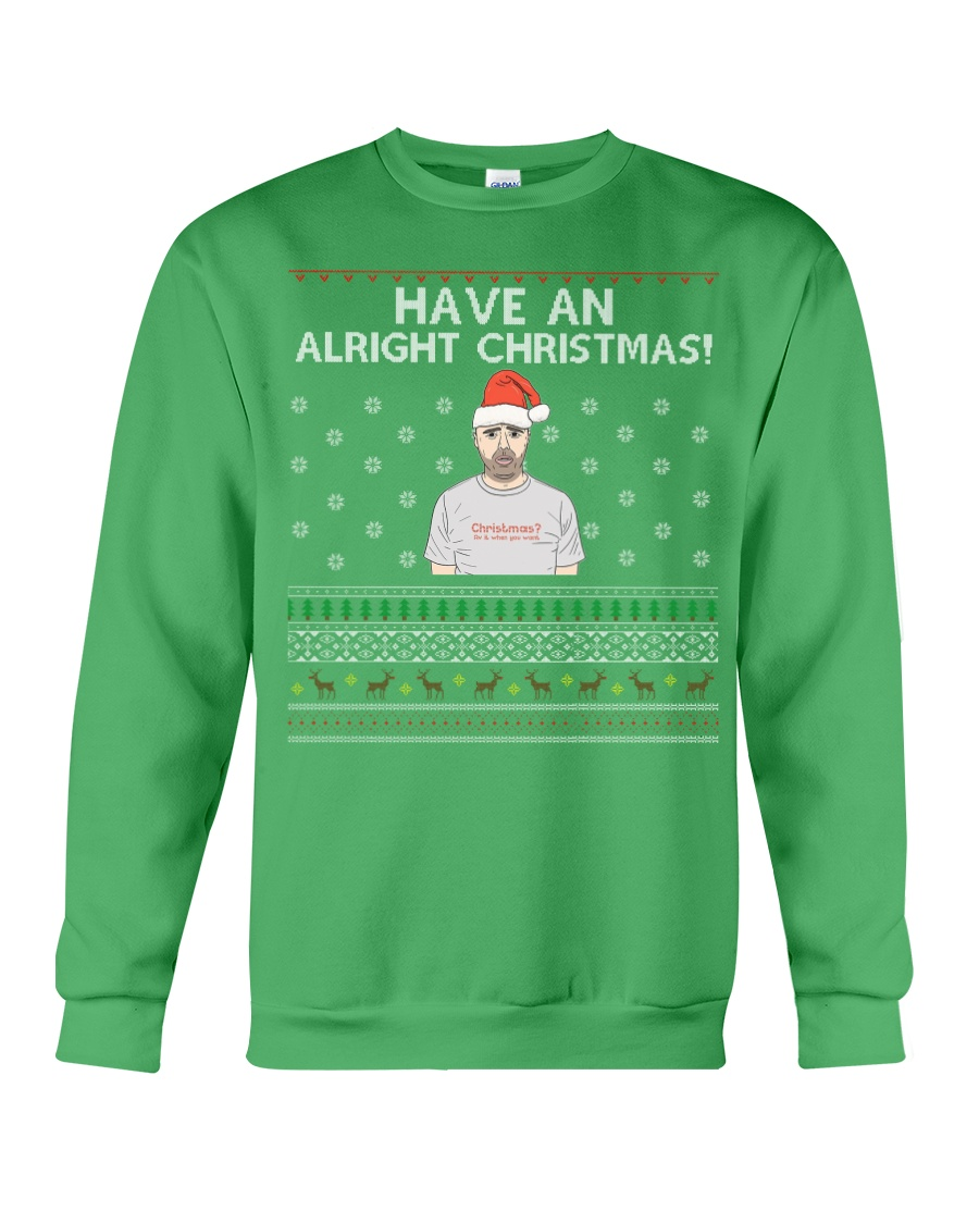 Limited Edition Have An Alright Christmas Crewneck Sweatshirt