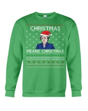 Limited Edition Christmas Means Christmas Crewneck Sweatshirt front