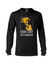 Chat Shit Get Banged-Hoodie Fullsleeve T'sMugs Long Sleeve Tee thumbnail
