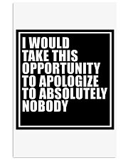 Apologize to Nobody Poster 24x36 24x36 Poster front