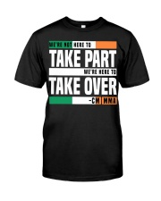 Here to Take Over-Hoodie Tshirt Mugs Phone Casr Classic T-Shirt front