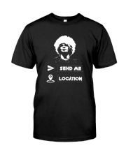 SEND ME LOCATION- HOODIES TSHIRTS PHONE CASE MUGS Premium Fit Mens Tee thumbnail