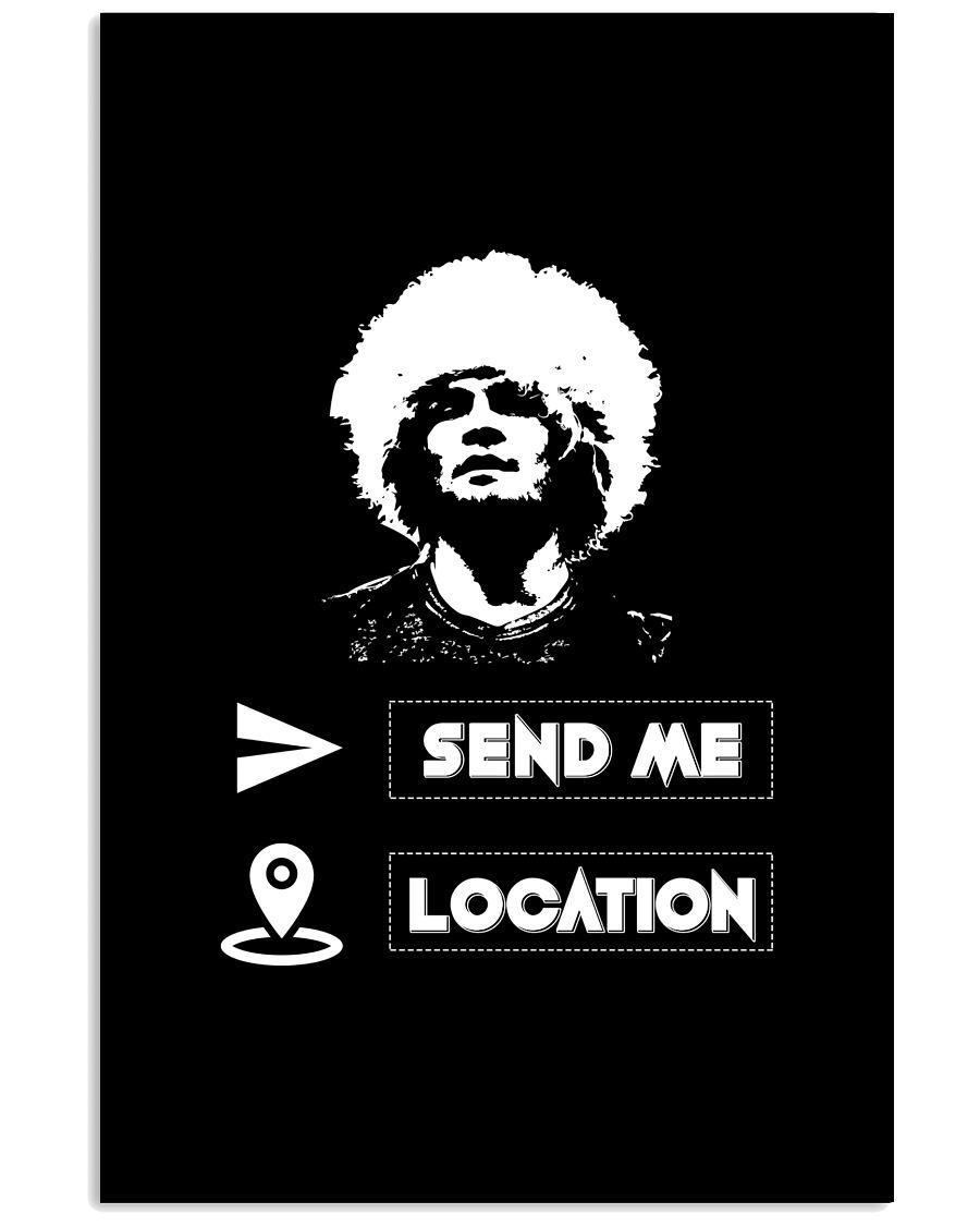 SEND ME LOCATION- HOODIES TSHIRTS PHONE CASE MUGS 24x36 Poster