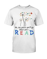 Oh the places you'll go when you read Classic T-Shirt thumbnail