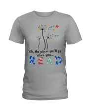 Oh the places you'll go when you read Ladies T-Shirt thumbnail