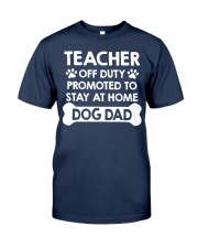 teacher promoted to dog dad Classic T-Shirt front