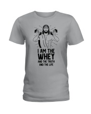 I am the whey the truth the life Ladies T-Shirt thumbnail