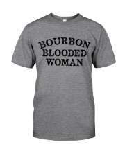 Bourbon blooded woman Classic T-Shirt front