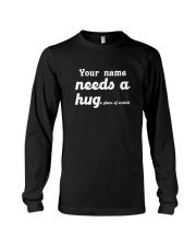 Personalized Needs a Hug Long Sleeve Tee tile