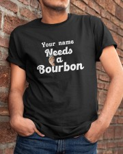 Personalized Needs a bourbon Classic T-Shirt apparel-classic-tshirt-lifestyle-26