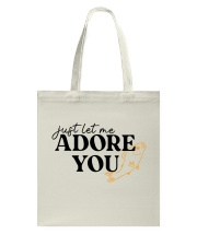 just let me Adore you Tote Bag tile