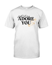 just let me Adore you Classic T-Shirt tile