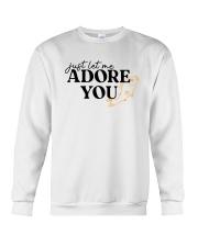 just let me Adore you Crewneck Sweatshirt front