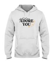 just let me Adore you Hooded Sweatshirt tile