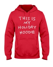 this is my holiday hoodie Hooded Sweatshirt front