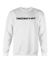 There's Really A Wolf - Russ T shirt Crewneck Sweatshirt thumbnail