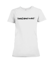 There's Really A Wolf - Russ T shirt Premium Fit Ladies Tee thumbnail