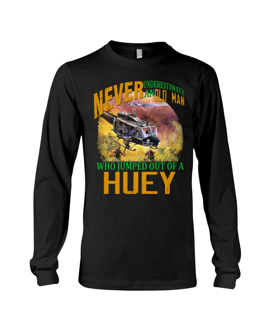 NEVER UNDERESTIMATE AN OLD MAN Long Sleeve Tee