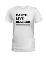 Earth lives matter 2 Ladies T-Shirt thumbnail