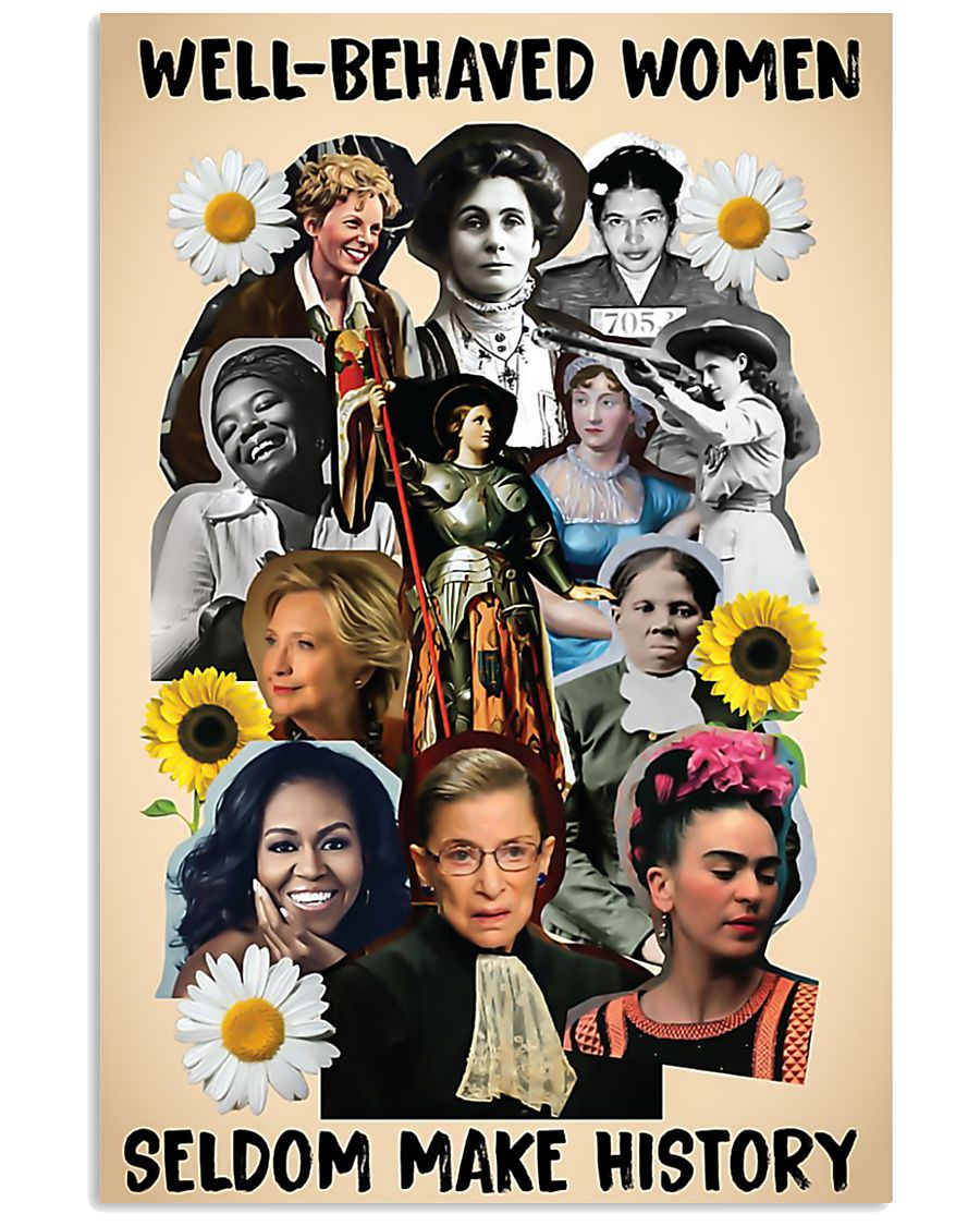 Well behaved women seldom make history poster 11x17 Poster