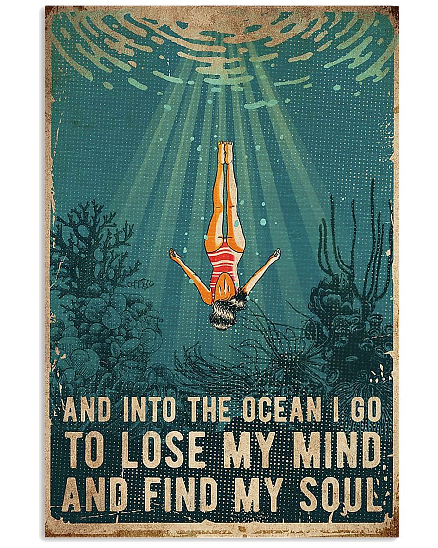 Swimming and into the ocean i go to lose my mind a 11x17 Poster