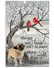 Pug dog those we love don't go away they walk besi 11x17 Poster front